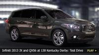 Infiniti 2013 JX and QX56 at 138 Kentucky Derby: Test Drive